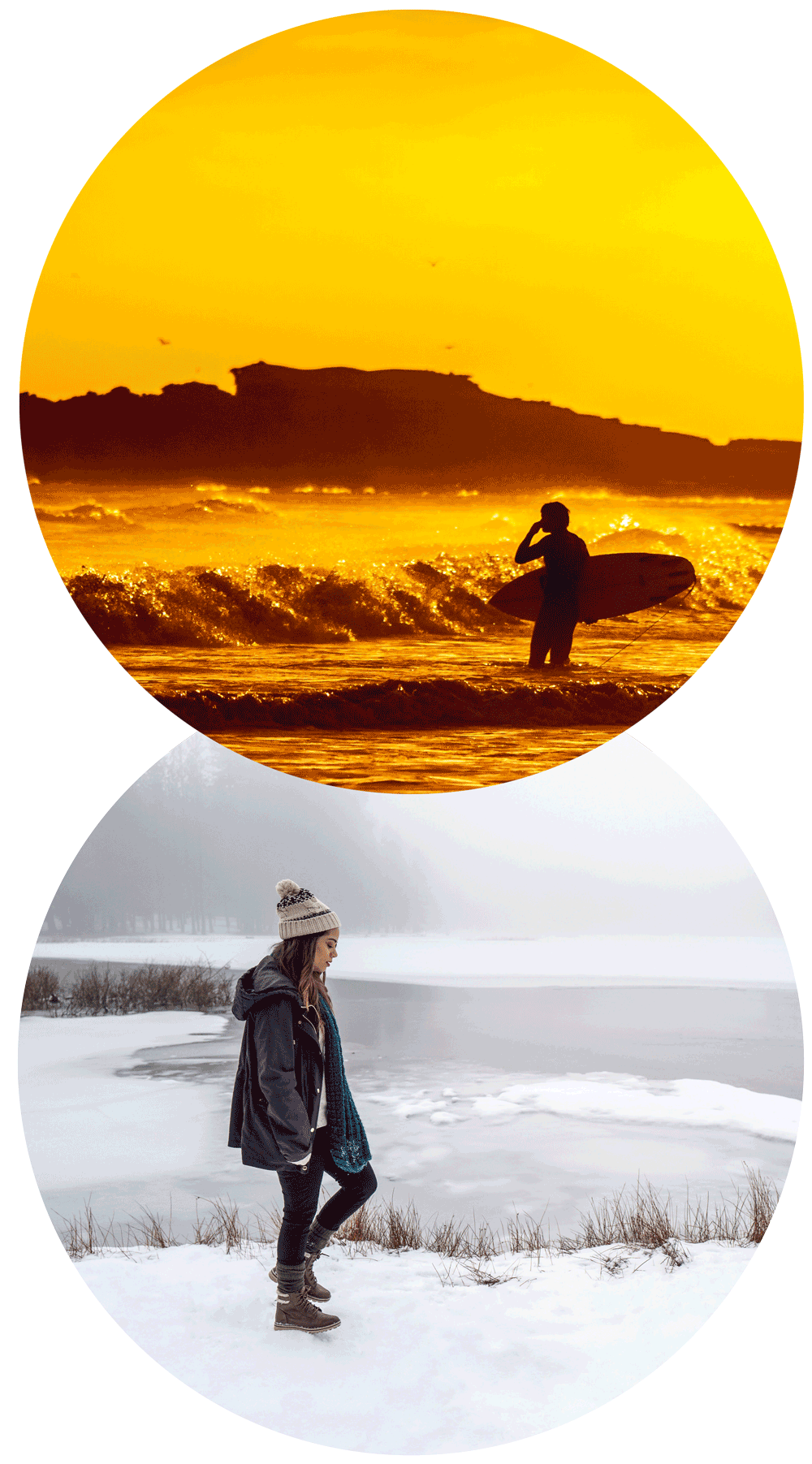 A rich orange sunset engulfs the silhouette of a surfer about to walk back in the surf. A young woman, wearing a beanie, gloves and a winter jacket is wondering past an iced over lake.